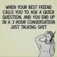 Best Friend Memes - dopl3r com memes when your best friend calls you to ask a quick