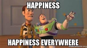 Happiness Meme - happiness happiness everywhere buzz and woody toy story meme