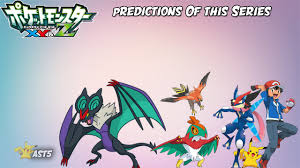 prediction of the series based on pokemon xy u0026 z opening no mega