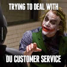 Customer Service Meme - trying to deal with du customer service image dubai memes