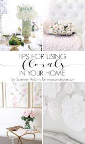 tips for decorating your home tips for decorating with florals maison de pax
