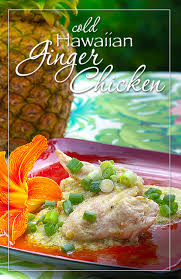 Summer Lunch Recipes Entertaining - hawaiian cold ginger chicken