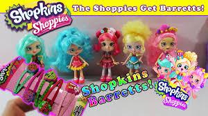 barretts hair the shoppies get shopkins barretts all 5 get new hair