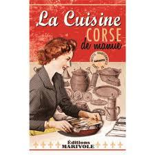 mamie cuisine la cuisine corse de mamie livre europe cultura