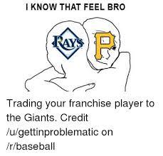 I Know That Feel Bro Meme - i know that feel bro ray trading your franchise player to the giants