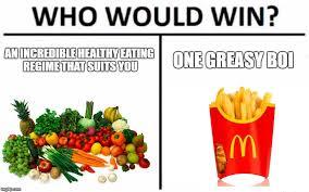 Healthy Food Meme - who would win meme imgflip