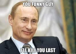 Putin Memes - putin likes your joke vladimir putin know your meme