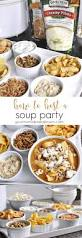 how to host a soup party your homebased mom