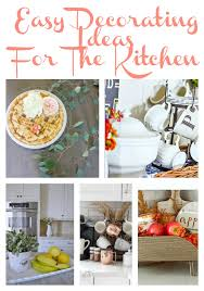 Easy Kitchen Decorating Ideas 10 Minute Kitchen Decor My Uncommon Slice Of Suburbia