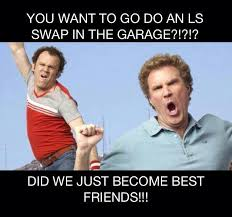 Ls Memes - ls swap swaps are always on my mind me pinterest car