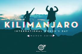 Int by Kilimanjaro Int U0027l Women U0027s Day 2018 U2014 Whoa Travel
