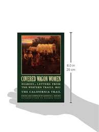 covered wagon women 4 diaries u0026 letters from the western trails