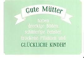 sprüche für kinder postkarte mit spruch gute mütter glückliche kinder de