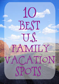 best us family vacations travel map travelquaz
