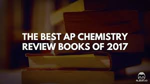 the best ap chemistry review books of 2017 albert io