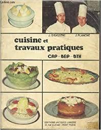 livre de cuisine cap amazon fr cuisine et travaux pratiques cap bep bth