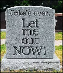 gravestone sayings 15 hilarious and tombstones amazing unique