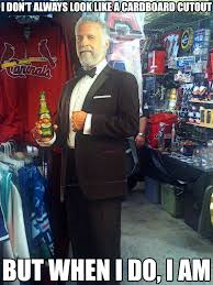 Most Interesting Man In The World Memes - the most interesting cardboard man in the world the most
