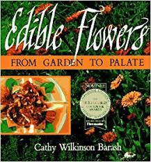 flowers edible edible flowers from garden to palate cathy wilkinson barash
