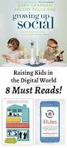 Parenting Your Kids With Love And Affection by Raising Kids In A Digital World 8 Books To Help Modern Parents
