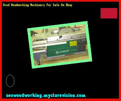 Woodworking Machinery Used by