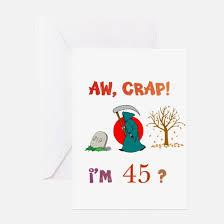 funny 45th birthday funny 45th birthday greeting cards cafepress