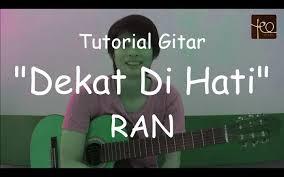 Belajar Kunci Gitar Ran Dekat Di Hati | akustik gitar belajar lagu dekat di hati ran youtube