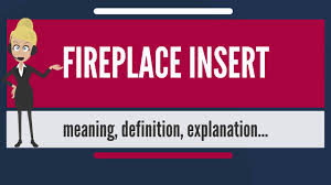 what is fireplace insert what does fireplace insert mean