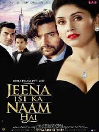 jeena isi ka naam hai 2017 u2013 full movie watch online movies portal