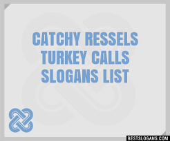 30 catchy ressels turkey calls slogans list taglines phrases