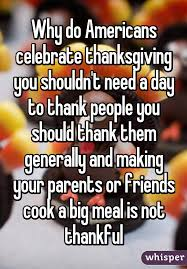do americans celebrate thanksgiving you shouldn t need a day to