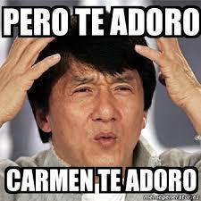 Memes Carmen - meme jackie chan pero te adoro carmen te adoro 160850