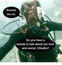 Cthulhu Meme - 25 best memes about cthulhu meme cthulhu memes