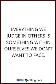 Loving Myself Quotes by Best 20 Judging Quotes Ideas On Pinterest Quotes About