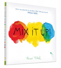 mix it up with hervé tullet chronicle books blog
