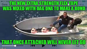 Meme Tape - the new extra strength flex tape was mixed with oag dna to make a