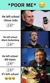 Bill Gates Steve Jobs Meme - dopl3r com memes poor me b he left school steve jobs he