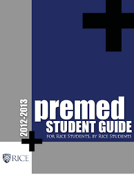 rice premed student guide 2012 doctor of medicine doctor of