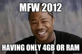 Mfw Meme - mfw 2012 having only 4gb or ram xzibit meme quickmeme