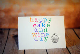 happy cake and wine day funny happy birthday card
