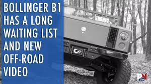 the bollinger b1 has a long waiting list and new off road video