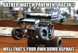 Dirt Racing Memes - i laughed a little hard at this lol racin pinterest dirt