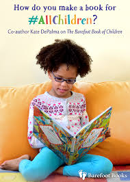 Barefoot Books The Barefoot Book Of Children How Do You Make A Book For All Children Co Author Kate Depalma On