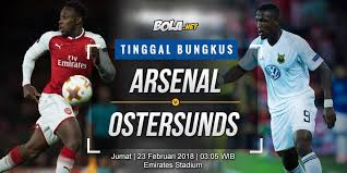 Bola Net Prediksi Arsenal Vs Ostersunds 23 Februari 2018 Bola Net