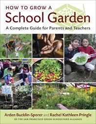 Urban Gardening Books How To Grow A Garden A Complete Guide For Parents And