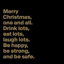 merry christmas l post merry christmas one and all drink lots eat lots laugh lots be