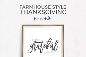 thanksgiving qoute beautiful farmhouse thanksgiving art that will actually make you