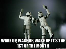 1st Of The Month Meme - wake up wake up wake up it s the 1st of the month star wars