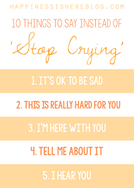 10 things to say instead of stop happiness is here