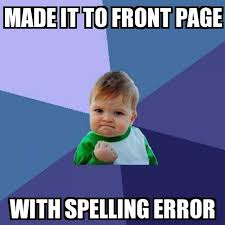 Spelling Meme - success kid made it to front page with spelling error meme